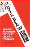 Choral Music in Motion, Sally K. Albrecht, 0939139022