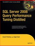 SQL Server 2008 Query Performance Tuning Distilled, Fritchey, Grant and Dam, Sajal, 1430219025