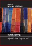 Rural Ageing : A Good Place to Grow Old?, , 1861349025