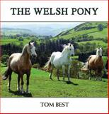 The History of the Welsh Pony, Tom Best, 1909339024