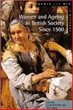 Women and Ageing in British Society Since 1500, Botelho, Lynn and Thane, Pat, 0582329027