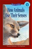 How Animals Use Their Senses, Pamela Hickman, 1553379020