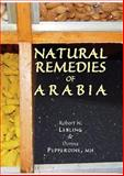 Natural Remedies of Arabia, Robert W. Lebling and Donna Pepperdine, 1905299028