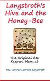 Langstroth on the Hive and the Honey-Bee, L. L. Langstroth, 1940849020