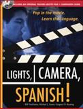 Lights, Camera, Spanish : Pop in the Movie, Learn the Language, VanPatten, Bill and Lesser, Michael J., 0071479023