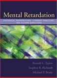 Mental Retardation : Historical Perspectives, Current Practices, and Future Directions, Taylor, Ronald L. and Richards, Stephen B., 0205359027