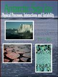 Antarctic Sea Ice Physical Processes : Interactions and Variability, Jeffries, M. O., 0875909027