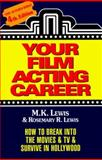 Your Film Acting Career, M. K. Lewis and Rosemary R. Lewis, 0929149025