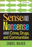 Sense and Nonsense about Crime, Drugs, and Communities, Walker, Samuel, 1285459024