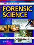 Forensic Science : The Basics, Second Edition, Siegel, Jay A. and Mirakovits, Kathy, 1420089021