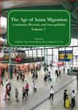 The Age of Asian Migration : Continuity, Diversity, and Susceptibility Volume 1, Yuk Wah Chan, 1443859028