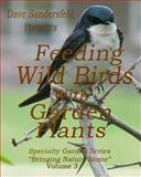 Feeding Wildbirds with Garden Plants, Dave Sandersfeld, 1480249025