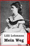 Mein Weg, Lilli Lehmann, 149922902X