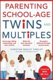 Parenting School-Age Twins and Multiples, Christina Baglivi Tinglof, 0071469028