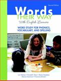 Words Their Way with English Learners : Word Study for Phonics, Vocabulary, and Spelling, Helman, Lori R. and Bear, Donald R., 0136119026