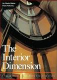 The Interior Dimension : A Theoretical Approach to Enclosed Space, Malnar, Joy Monice and Vodvarka, Frank, 0471289027