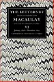 The Letters of Thomas Babington MacAulay Vol. 6 : January 1856-December 1859, Macaulay, Thomas Babington, 0521089026