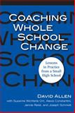 Coaching Whole School Change : Lessons in Practice from a Small High School, Allen, David and Ort, Suzy, 0807749028