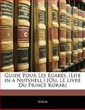 Guide Pour les Égarés [Ou, le Livre du Prince Korab], . Korab, 1142889025