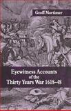 Eyewitness Accounts of the Thirty Years War 1618-48, Mortimer, Geoff, 1403939020