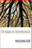 The Range of Interpretation, Iser, Wolfgang, 0231119038