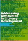 Addressing Difficulties in Literacy Development : Responses at Family, School, Pupi, and Teacher Level, , 0415289033