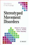 Stereotyped Movement Disorders, Jones, Robert S. and Walsh, Peter G., 047193903X