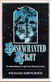 Disenchanted Night : The Industrialization of Light in the Nineteenth Century, Schivelbusch, Wolfgang, 0520059034