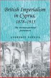 British Imperialism in Cyprus, 1878-1915 : The Inconsequential Possession, Varnava, Andrekos, 0719079039