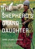 The Shepherd's Granddaughter, Anne Laurel Carter and Carter A. Laurel, 0888999038