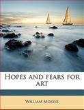 Hopes and Fears for Art, William Morris, 1171799039