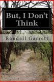 But, I Don't Think, Randall Garrett, 1499729030