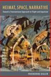 Heimat, Space, Narrative : Toward a Transnational Approach to Flight and Expulsion, Eigler, Friederike, 1571139036