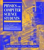 Physics for Computer Science Students : With Emphasis on Atomic and Semiconductor Physics, Garcia, Narciso and Damask, A. C., 0387949038