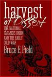 The Harvest of Dissent : The National Farmers Union and the Early Cold War, Field, Bruce E., 0700609032
