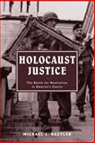 Holocaust Justice : The Battle for Restitution in America's Courts, Bazyler, Michael J., 0814799035