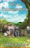 It's a Catastrophe, Sibel Hodge, 1480289035