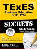 TExES (176) Business Education 6-12 Exam Secrets Study Guide : TExES Test Review for the Texas Examinations of Educator Standards, , 161072903X