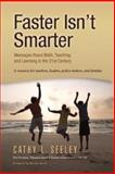 Faster Isn't Smarter : Messages about Math, Teaching, and Learning in the 21st Century, Seeley, Cathy L., 1935099035