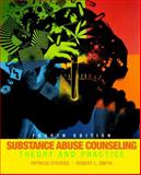 Substance Abuse Counseling : Theory and Practice, Stevens, Patricia and Smith, Robert L., 0132409038