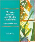 Physical, Sensory, and Health Disabilities : An Introduction, Bowe, Frank G., 0136609031