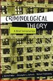 Criminological Theory : A Brief Introduction, Miller, J. Mitchell and Schreck, Christopher J., 0205389031