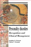 Personality Disorders : Recognition and Clinical Management, Dowson, Jonathan H. and Grounds, Adrian T., 0521029031