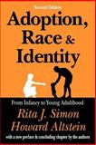 Adoption, Race, and Identity : From Infancy to Young Adulthood, Simon, Rita J. and Altstein, Howard, 0765809036