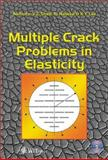 Multiple Crack Problems in Elasticity, Chen, Y. Z. and Hasabe, N., 1853129038