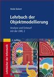Lehrbuch der Objektmodellierung : Analyse und Entwurf Mit der UML 2, Balzert, Heide, 382742903X