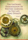 Vol. 3 the Eastward Dissemination of Western Learning in the Late Qing Dynasty, Xiong, Yuechi, 9814339032