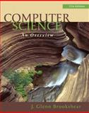 Computer Science : An Overview, Brookshear, J. Glenn, 0132569035
