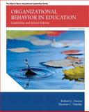 Organizational Behavior in Education : Leadership and School Reform, Owens, Robert G. and Valesky, Thomas C., 0133489035
