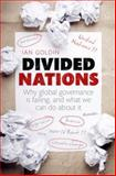 Divided Nations : Why Global Governance Is Failing, and What We Can Do about It, Goldin, Ian, 0199689032